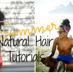 Summer Natural Hair Tutorials
