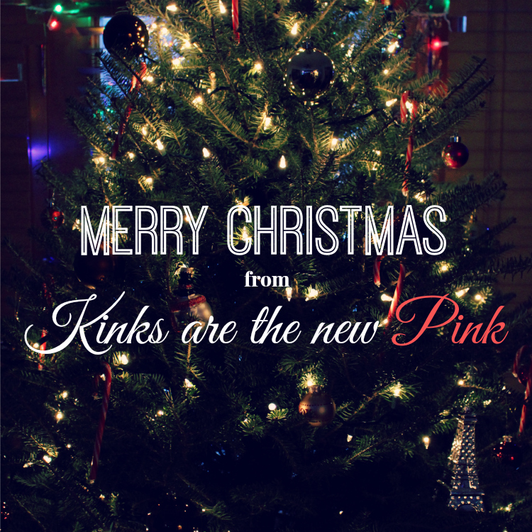Merry Christmas | Kinks are the new Pink