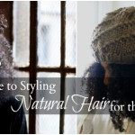 The Lazy Girl's Guide to Styling Natural Hair for the Winter