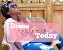 Style Motivation // Dress For Your Body Today.