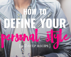 The Truth About Defining Your Personal Style