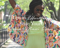 3 Tips to Effortlessly Style Your Summer Maxi Dress