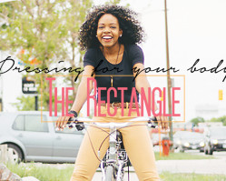 Dressing for Your Shape // The Rectangle