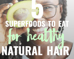 5 Superfoods to Help Eat Your Way to Healthy Natural Hair