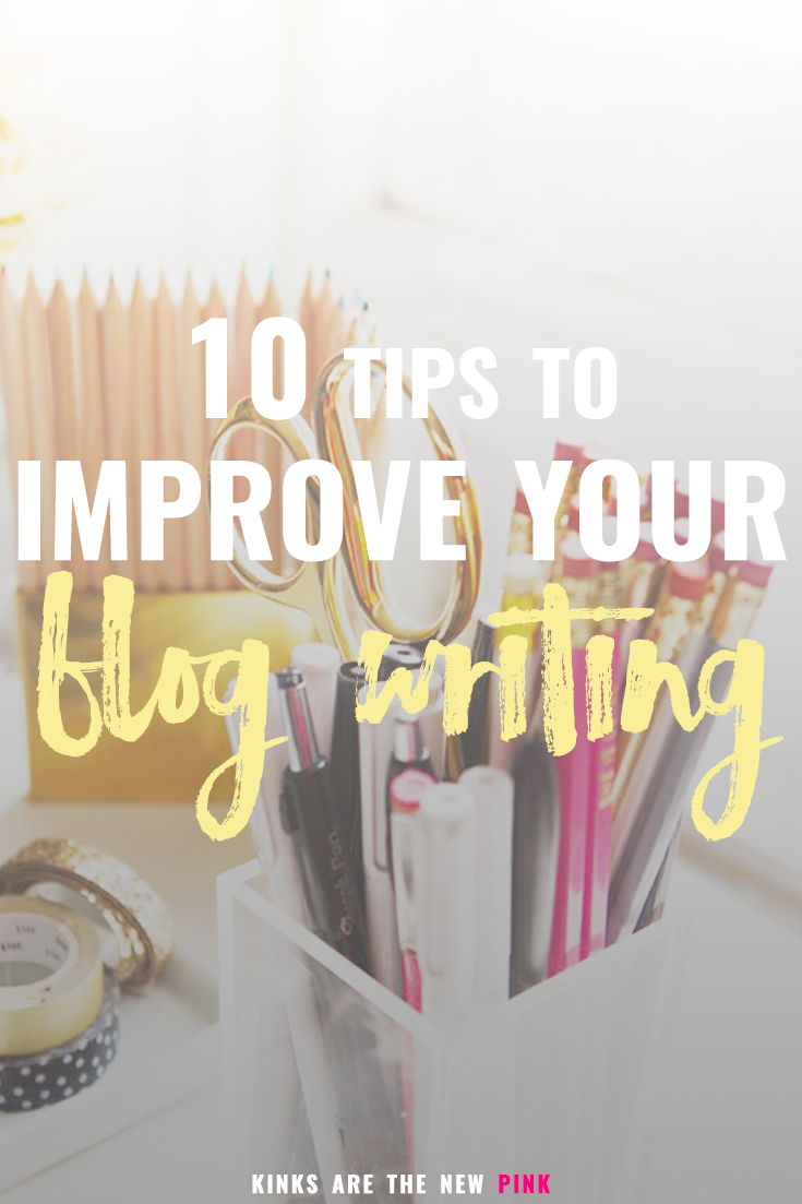 10 easy tips that will improve your blog writing and boost your posts today