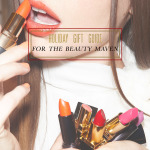Holiday Guide   Gifts for the Beauty Maven