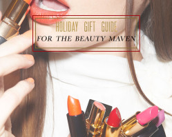 Holiday Guide | Gifts for the Beauty Maven