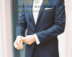 Holiday Guide | Gifts for the man friend