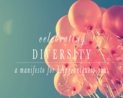 Celebrate Diversity | A Manifesto for Being Uniquely You
