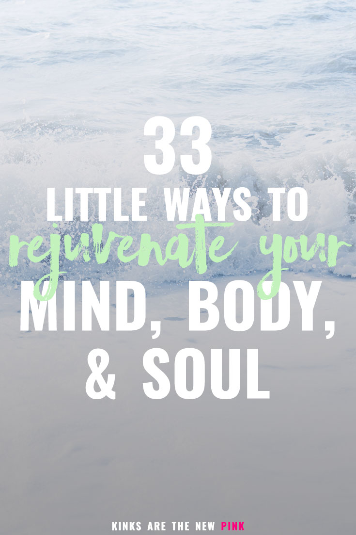 How to rejuvenate your mind, body, and soul