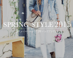 Spring Style 2015: 20 Pieces / 20 Outfits