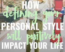 The Positive Impact of Defining Your Personal Style