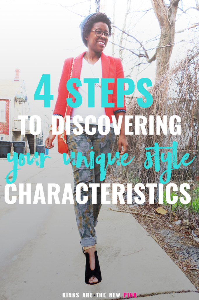 4 Steps to Discovering Your Unique Style Characteristics