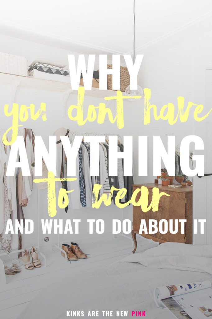 Why You Have Nothing to Wear (And What to Do About It)